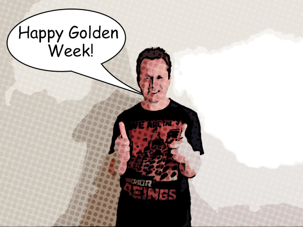 Happy Golden Week