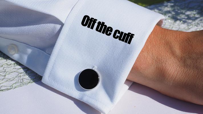 off the cuff 意味