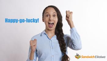 Happy-go-lucky ってどんな人を表す英語?