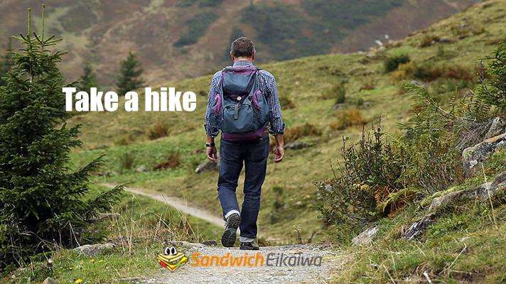 Take a hike 意味