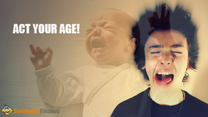 Act your age, grow Up ネイティブの日常英会話フレーズ