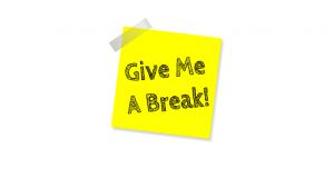 Give me a break!の3つの意味 と 似た表現 Cut me some slack!