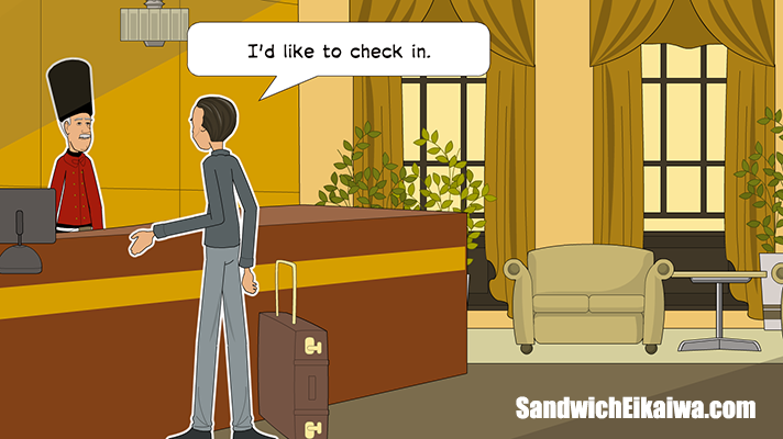 I'd like to check in ホテルのチェックイン
